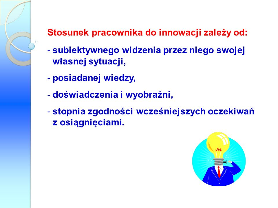 Stosunek pracownika do innowacji zależy od: