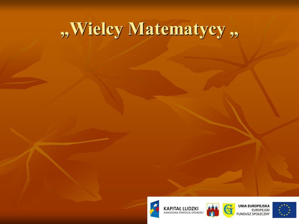 """""""Wielcy Matematycy """""""