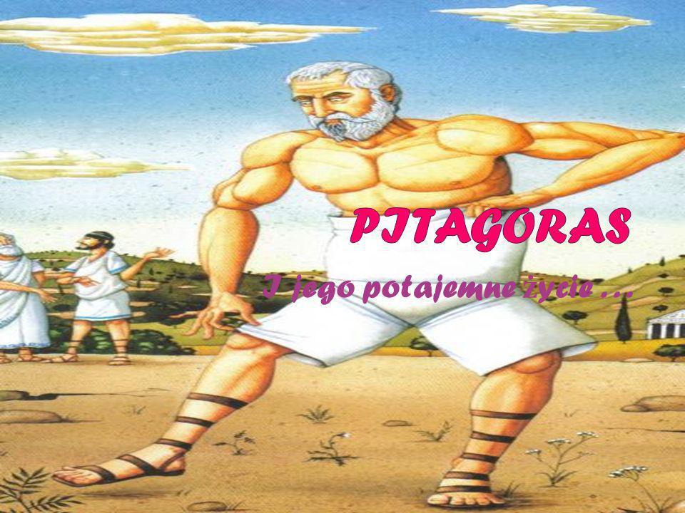 Pitagoras I jego potajemne życie . . .