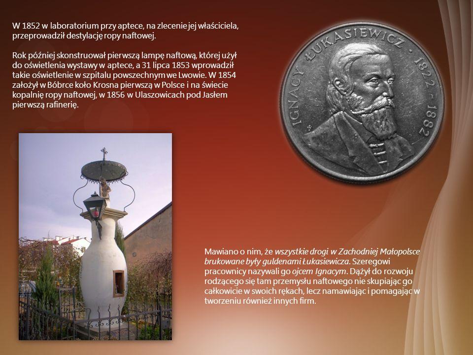 W 1852 w laboratorium przy aptece, na zlecenie jej właściciela, przeprowadził destylację ropy naftowej.
