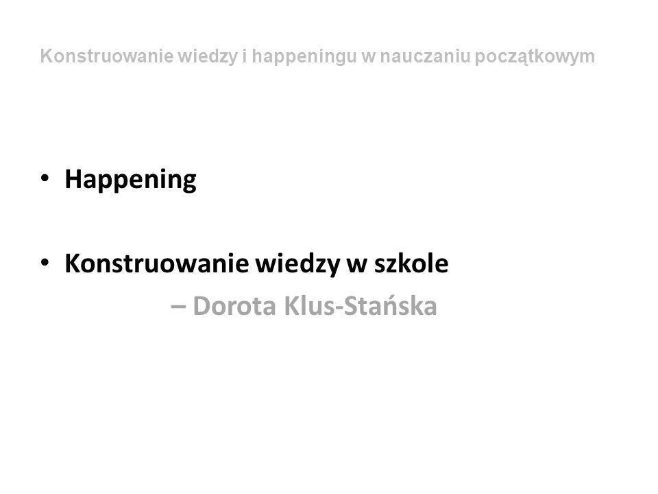 Konstruowanie wiedzy w szkole – Dorota Klus-Stańska