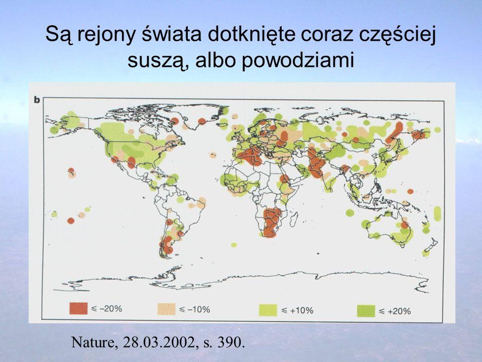 Są rejony świata dotknięte coraz częściej suszą, albo powodziami