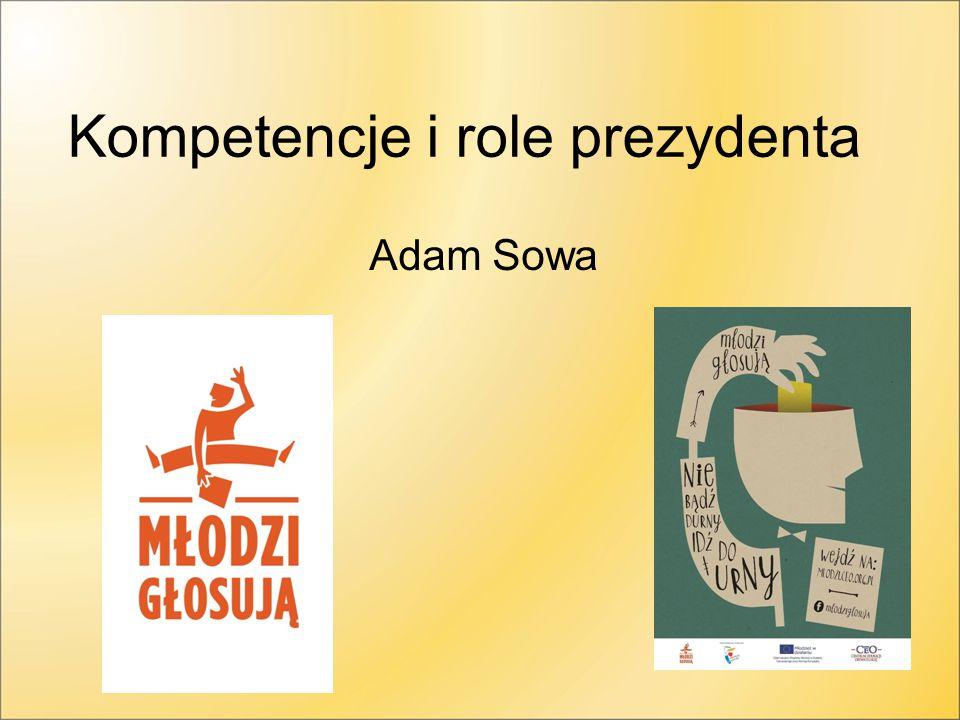Kompetencje i role prezydenta