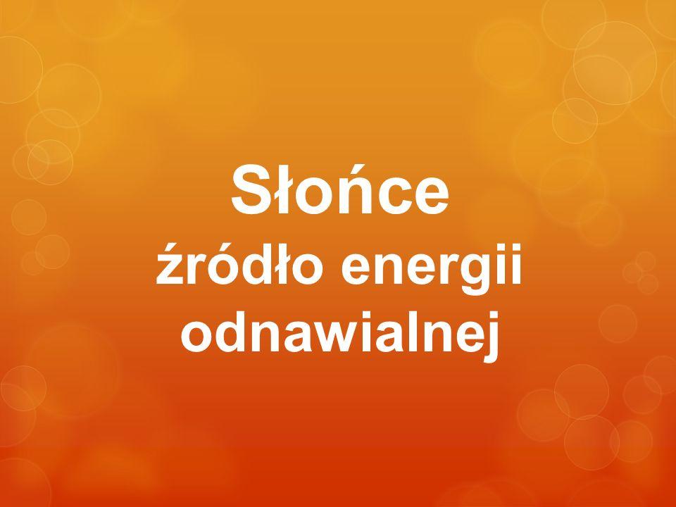 Słońce źródło energii odnawialnej