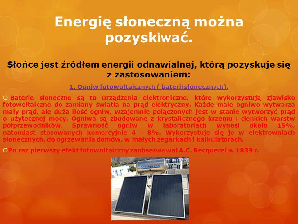 Energię słoneczną można pozyskiwać.