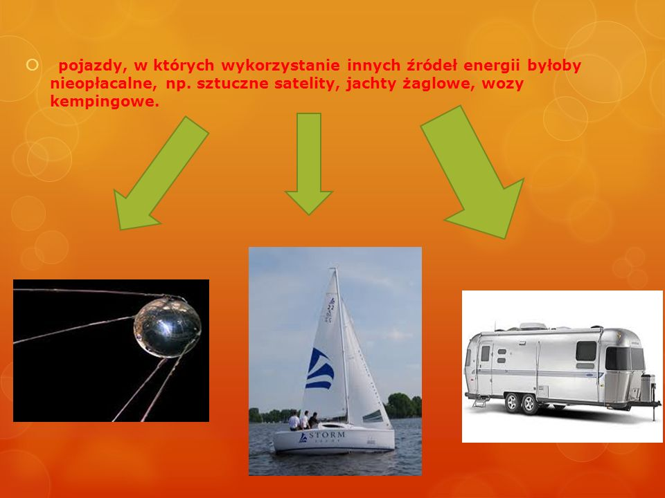 pojazdy, w których wykorzystanie innych źródeł energii byłoby nieopłacalne, np.