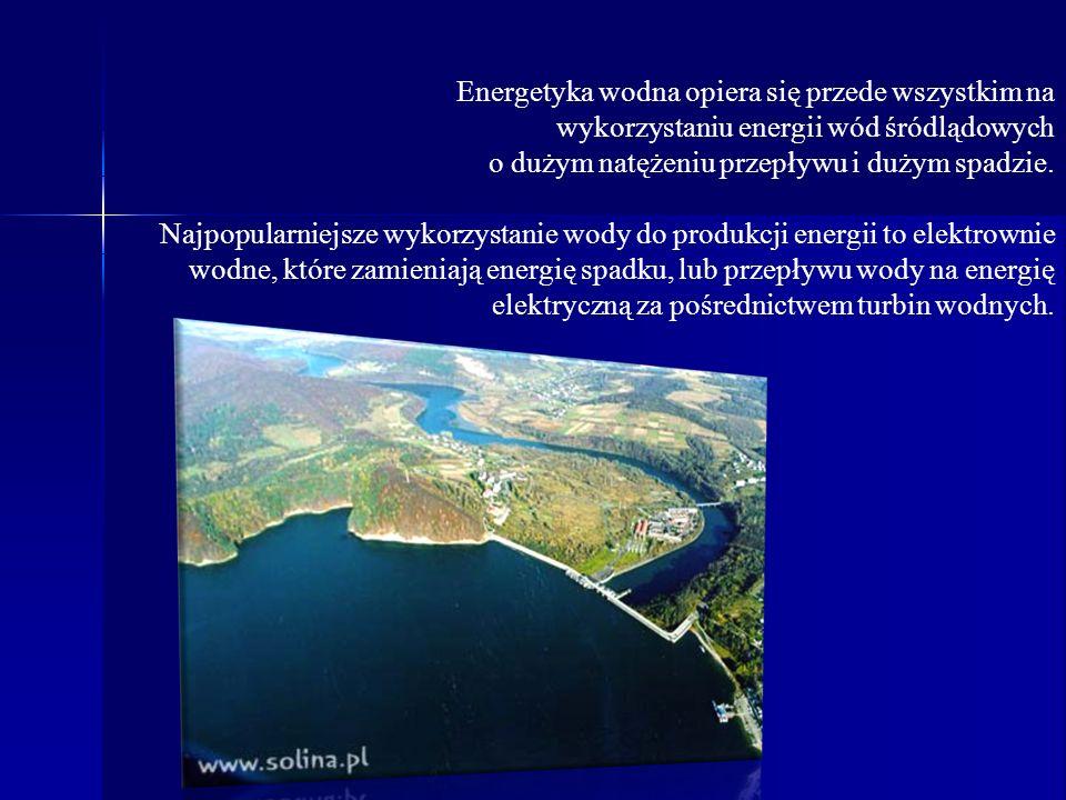 Energetyka wodna opiera się przede wszystkim na
