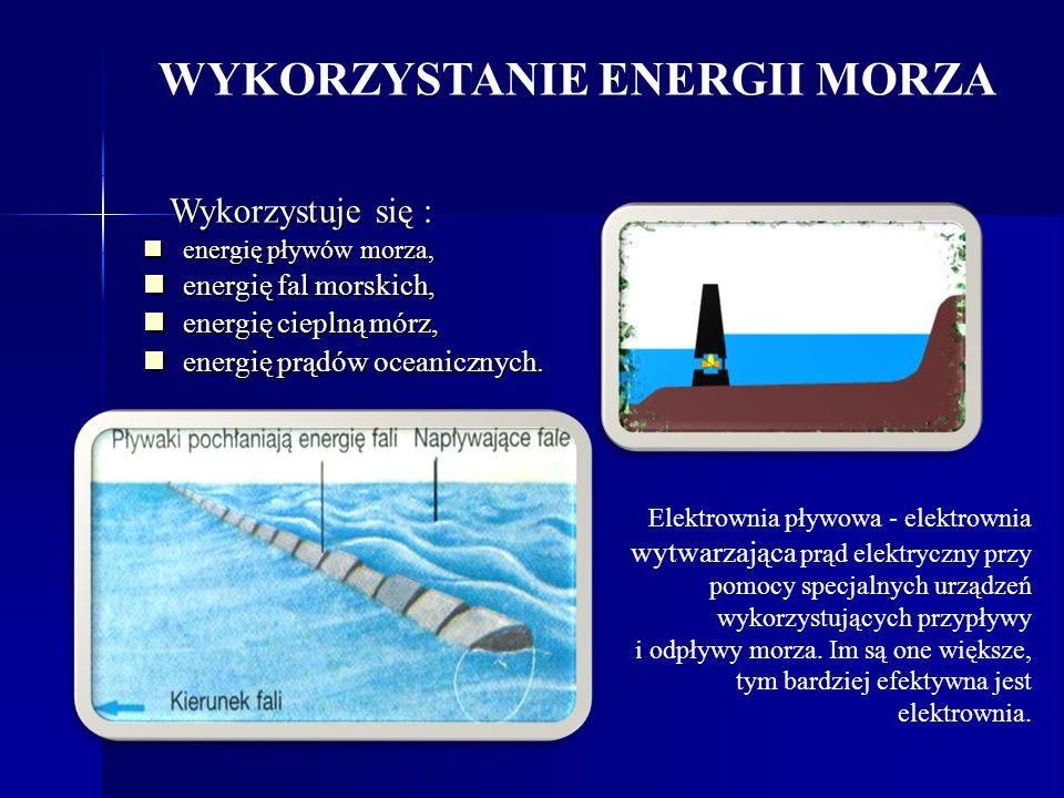 WYKORZYSTANIE ENERGII MORZA