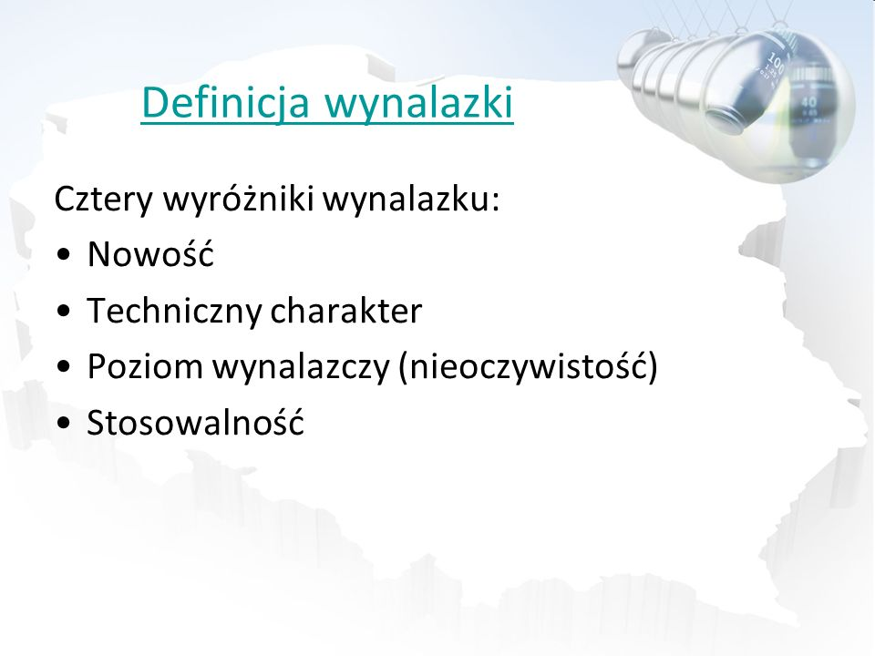 Definicja wynalazki Cztery wyróżniki wynalazku: Nowość