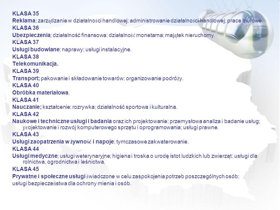 KLASA 35 Reklama; zarządzanie w działalności handlowej; administrowanie działalności handlowej; prace biurowe.