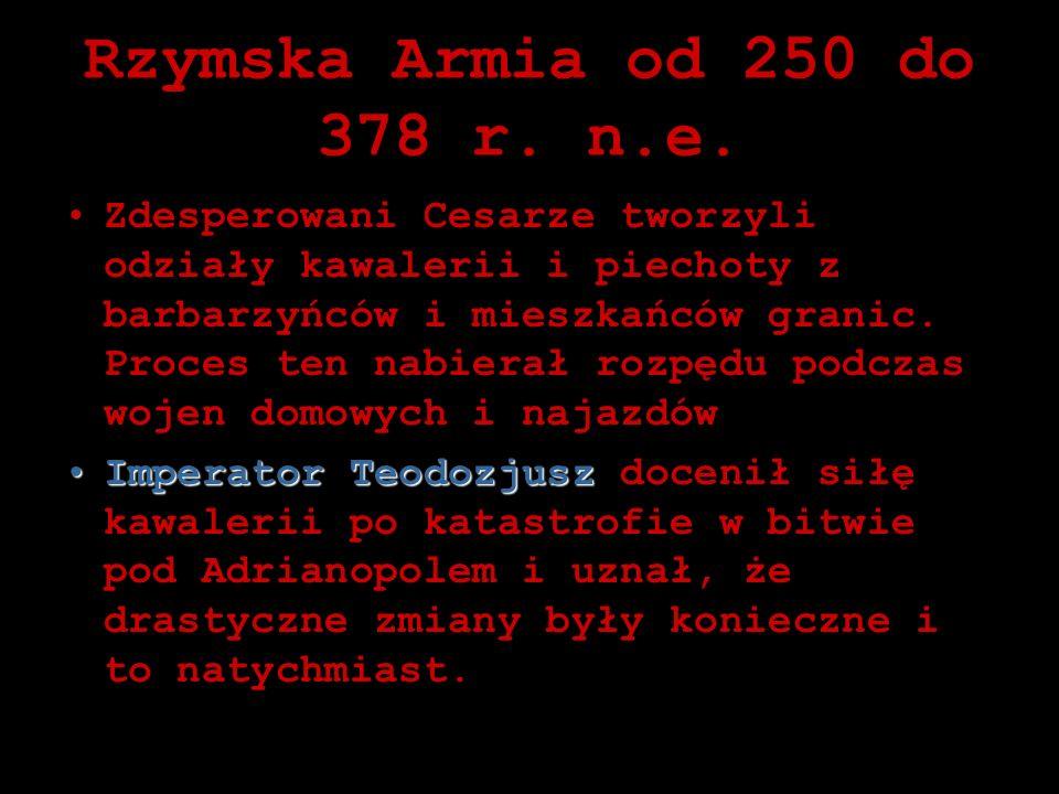 Rzymska Armia od 250 do 378 r. n.e.