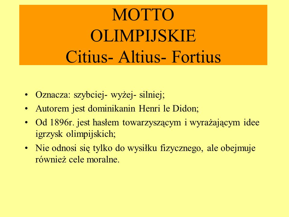 MOTTO OLIMPIJSKIE Citius- Altius- Fortius
