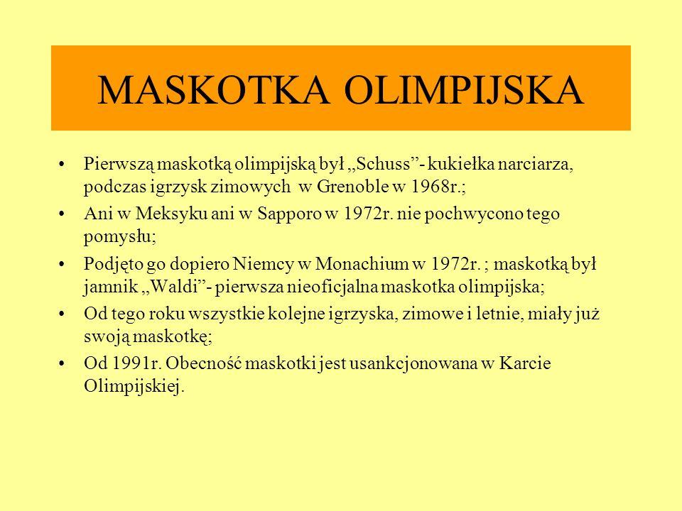 """MASKOTKA OLIMPIJSKA Pierwszą maskotką olimpijską był """"Schuss - kukiełka narciarza, podczas igrzysk zimowych w Grenoble w 1968r.;"""