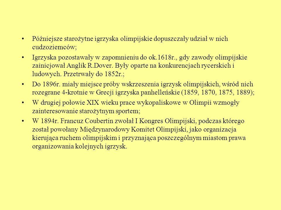 Późniejsze starożytne igrzyska olimpijskie dopuszczały udział w nich cudzoziemców;