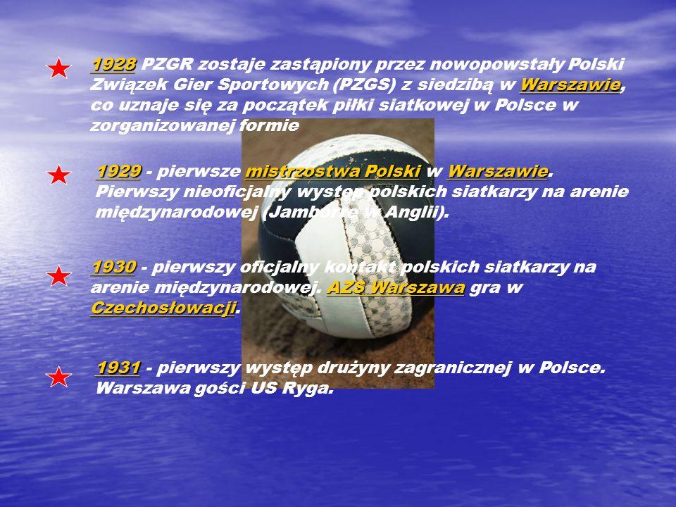 1928 PZGR zostaje zastąpiony przez nowopowstały Polski Związek Gier Sportowych (PZGS) z siedzibą w Warszawie, co uznaje się za początek piłki siatkowej w Polsce w zorganizowanej formie