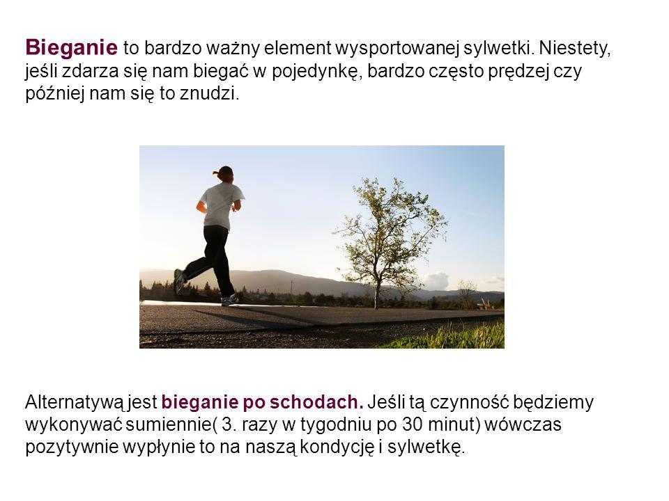 Bieganie to bardzo ważny element wysportowanej sylwetki