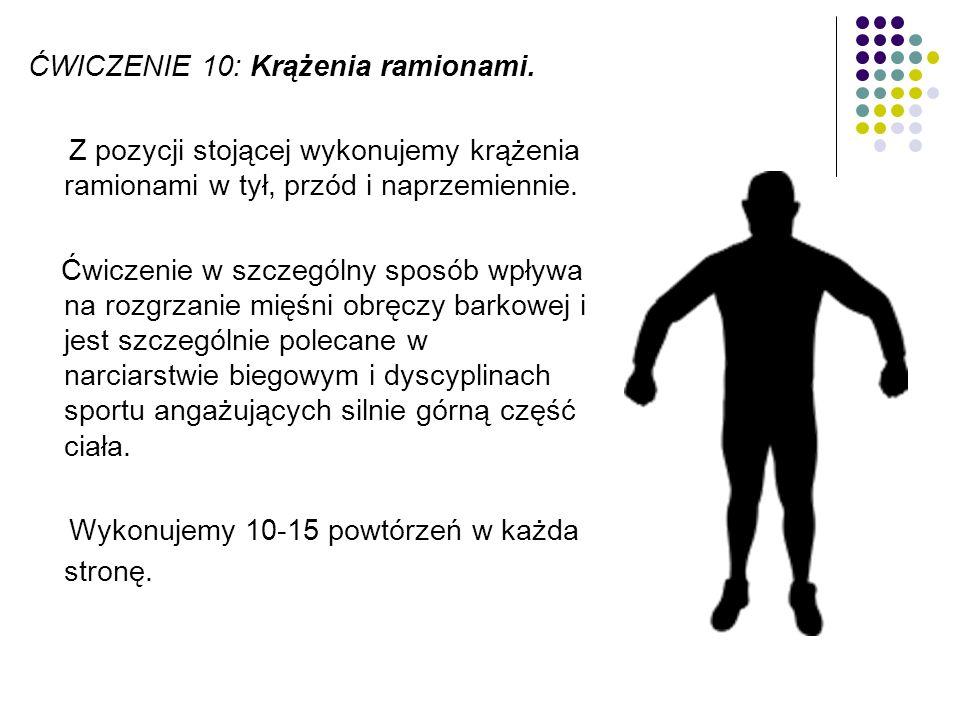 ĆWICZENIE 10: Krążenia ramionami.