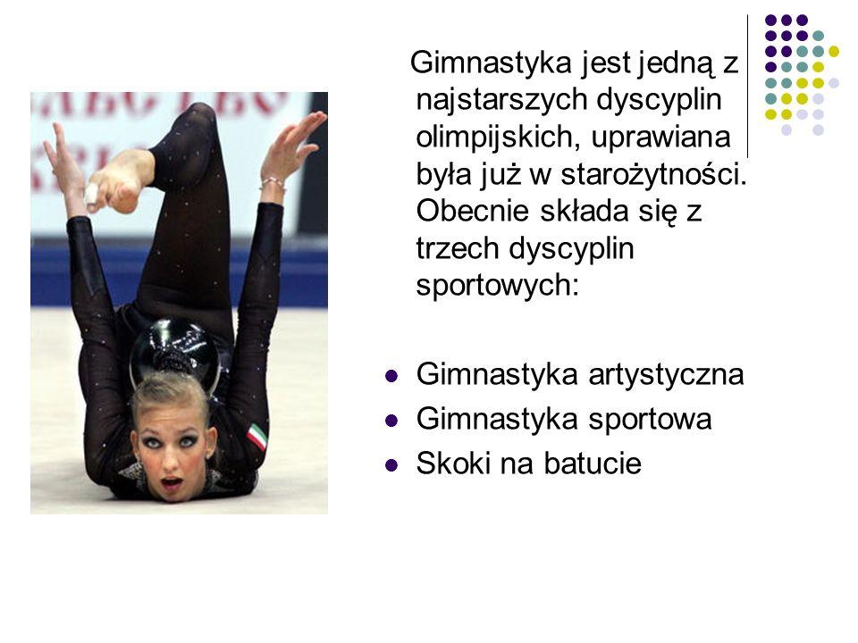 Gimnastyka jest jedną z najstarszych dyscyplin olimpijskich, uprawiana była już w starożytności. Obecnie składa się z trzech dyscyplin sportowych: