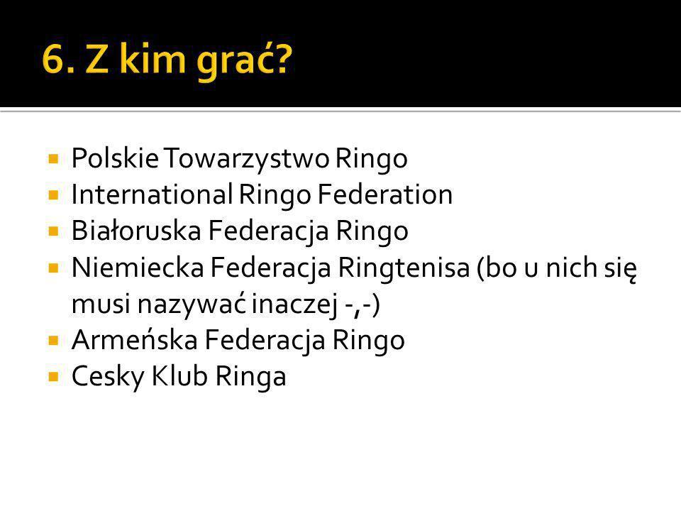 6. Z kim grać Polskie Towarzystwo Ringo