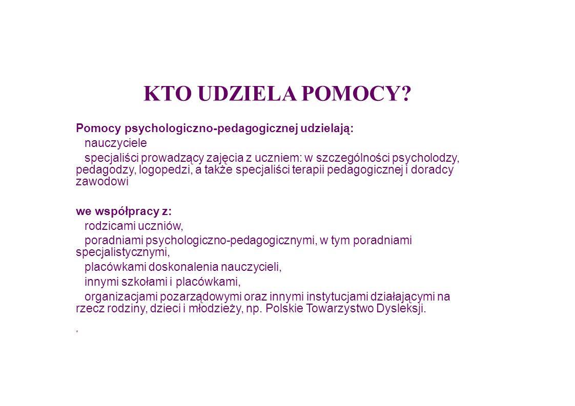KTO UDZIELA POMOCY Pomocy psychologiczno-pedagogicznej udzielają: