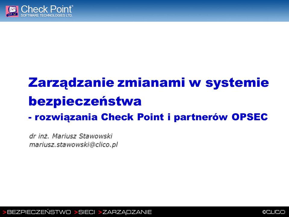 Zarządzanie zmianami w systemie bezpieczeństwa - rozwiązania Check Point i partnerów OPSEC