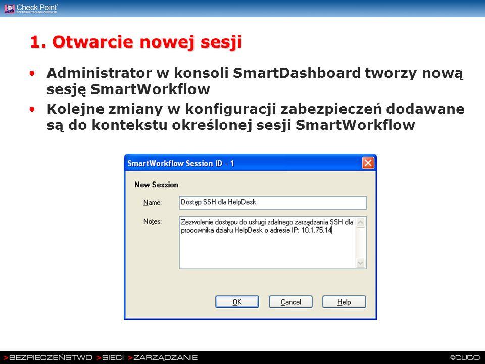 1. Otwarcie nowej sesji Administrator w konsoli SmartDashboard tworzy nową sesję SmartWorkflow.