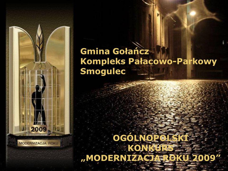 """Gmina Gołańcz Kompleks Pałacowo-Parkowy Smogulec OGÓLNOPOLSKI KONKURS """"MODERNIZACJA ROKU 2009"""