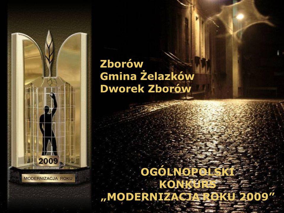 """Zborów Gmina Żelazków Dworek Zborów OGÓLNOPOLSKI KONKURS """"MODERNIZACJA ROKU 2009"""
