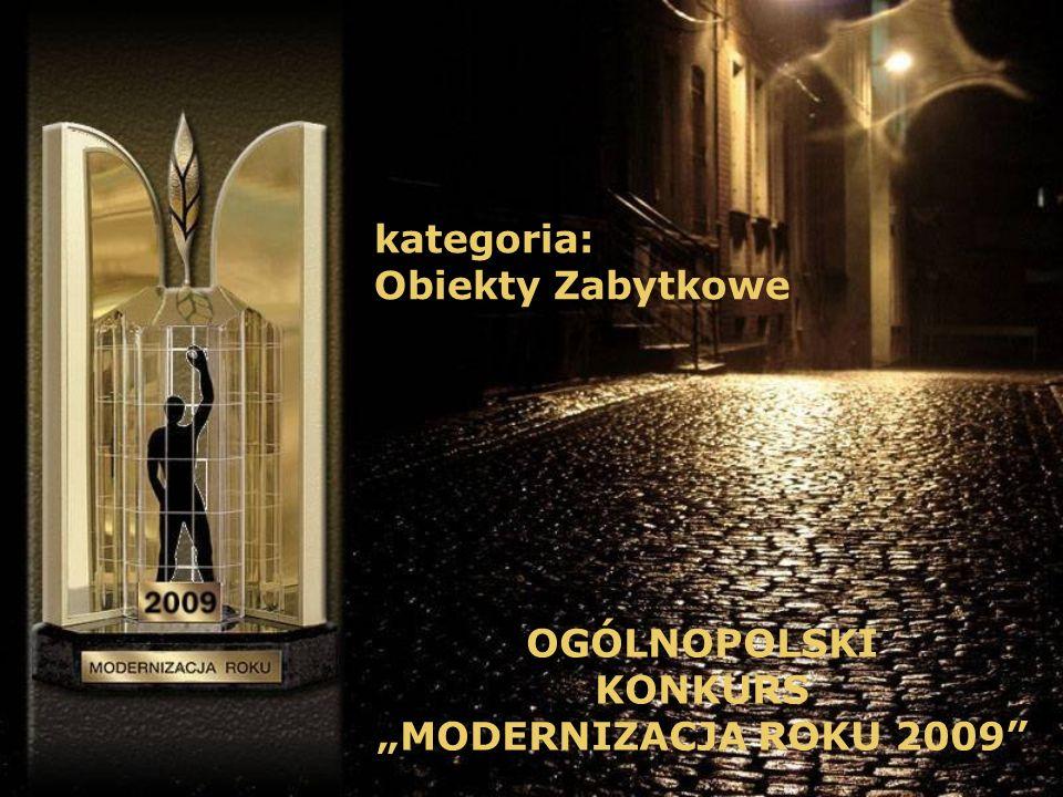 """kategoria: Obiekty Zabytkowe OGÓLNOPOLSKI KONKURS """"MODERNIZACJA ROKU 2009"""