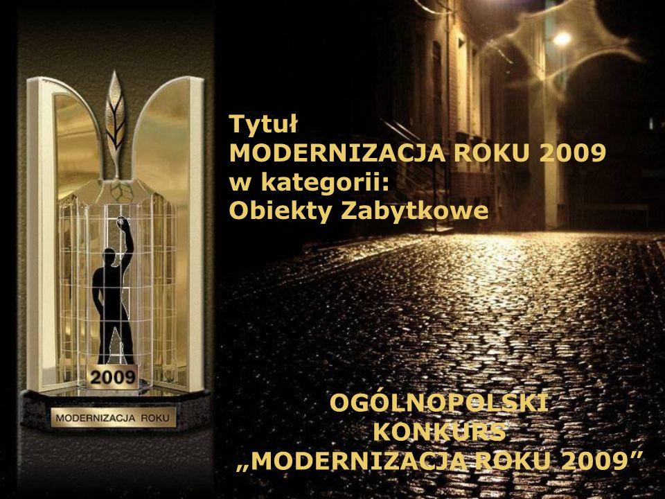 Tytuł MODERNIZACJA ROKU 2009. w kategorii: Obiekty Zabytkowe.