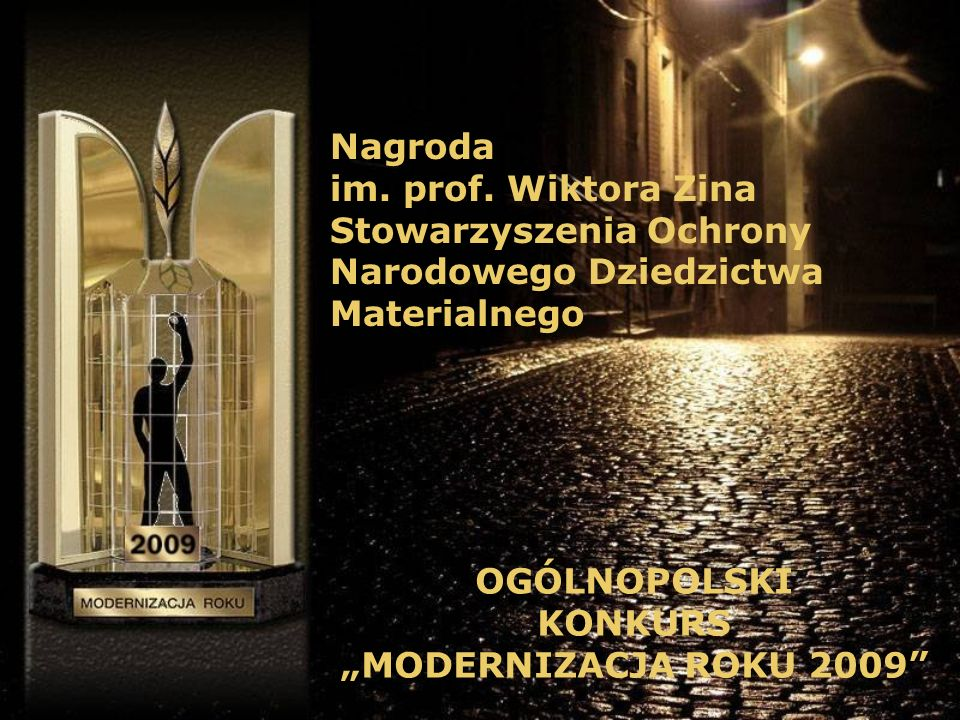 Nagrodaim. prof. Wiktora Zina. Stowarzyszenia Ochrony. Narodowego Dziedzictwa. Materialnego. OGÓLNOPOLSKI.