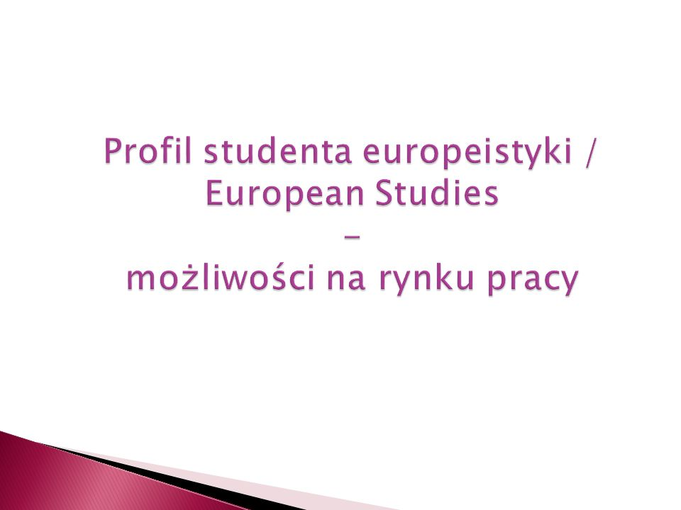 Profil studenta europeistyki / European Studies - możliwości na rynku pracy