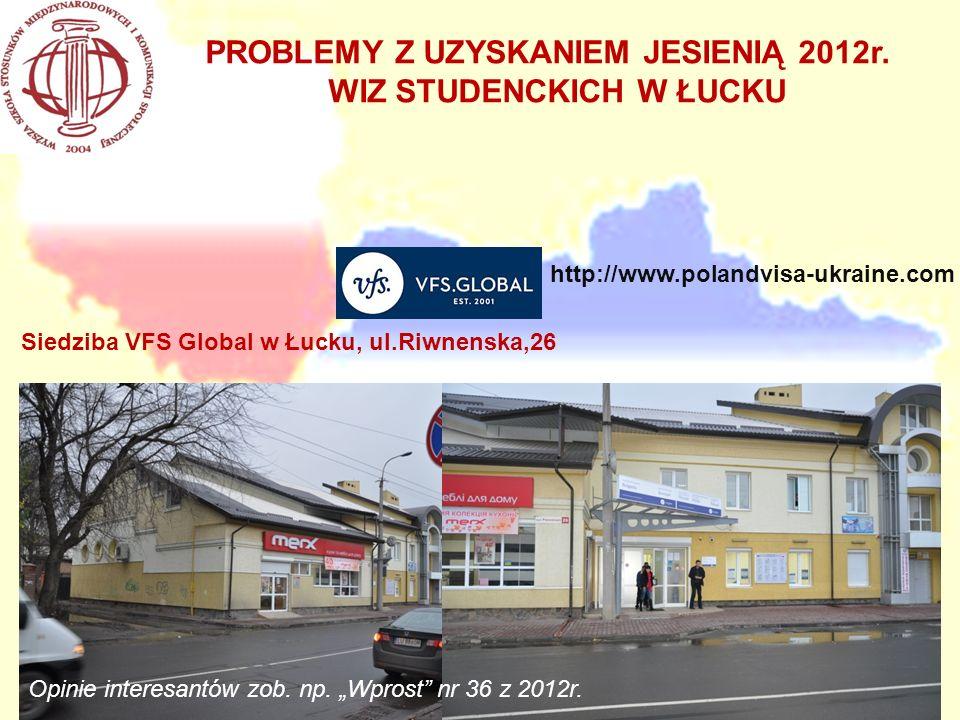 PROBLEMY Z UZYSKANIEM JESIENIĄ 2012r. WIZ STUDENCKICH W ŁUCKU