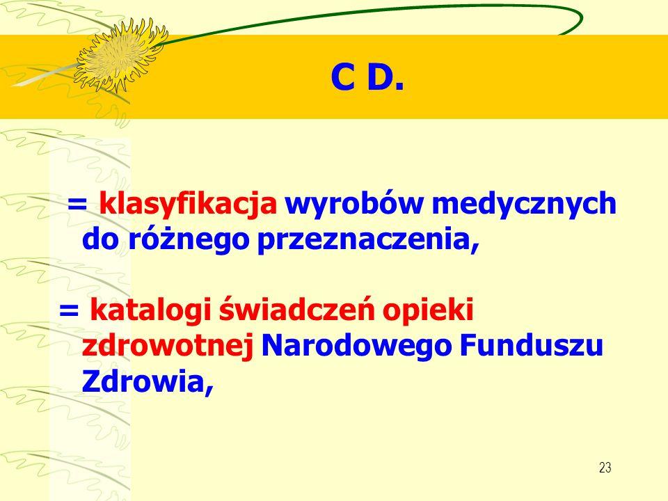 C D. = klasyfikacja wyrobów medycznych do różnego przeznaczenia,