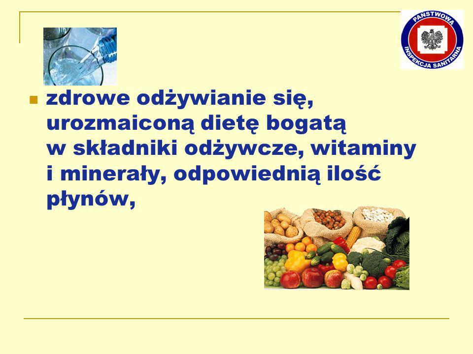 zdrowe odżywianie się, urozmaiconą dietę bogatą w składniki odżywcze, witaminy i minerały, odpowiednią ilość płynów,