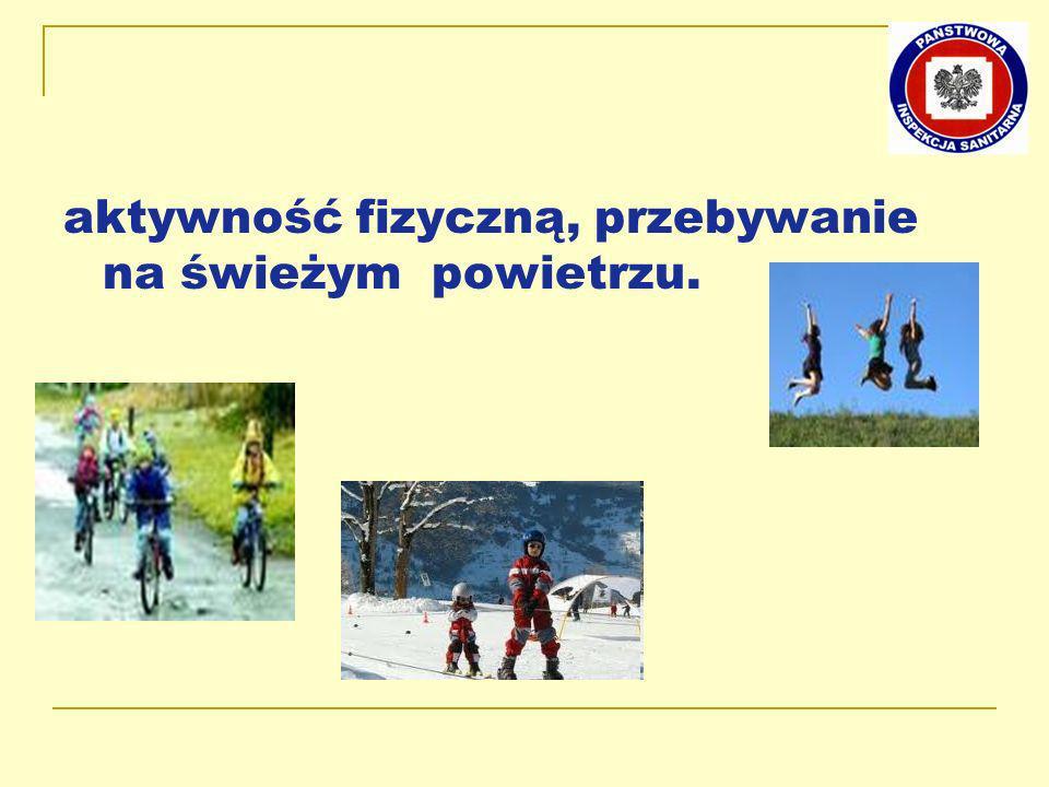 aktywność fizyczną, przebywanie na świeżym powietrzu.