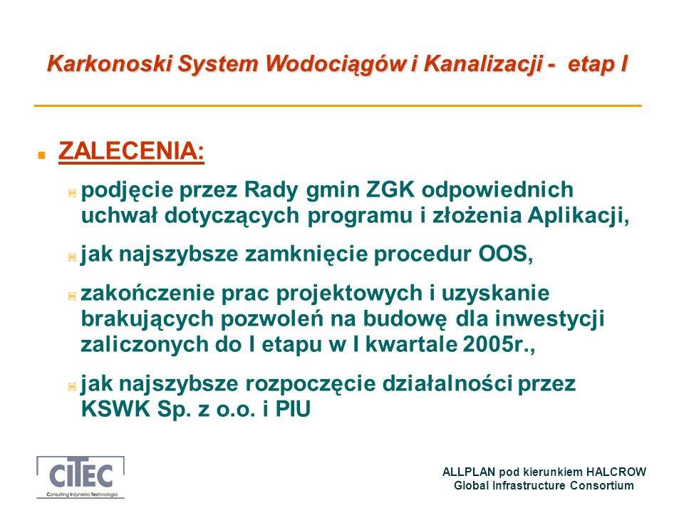 ZALECENIA:podjęcie przez Rady gmin ZGK odpowiednich uchwał dotyczących programu i złożenia Aplikacji,