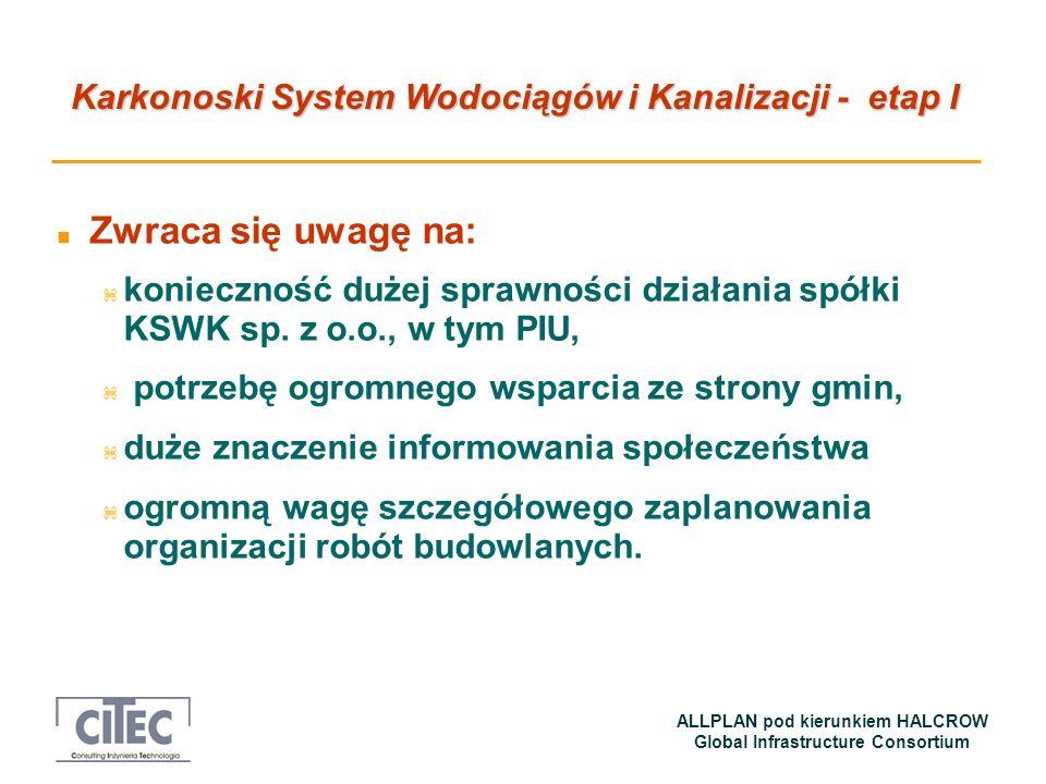 Zwraca się uwagę na:konieczność dużej sprawności działania spółki KSWK sp. z o.o., w tym PIU, potrzebę ogromnego wsparcia ze strony gmin,