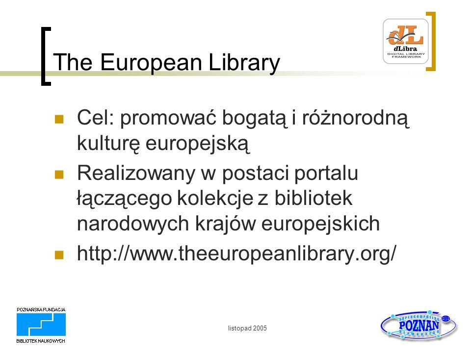 The European Library Cel: promować bogatą i różnorodną kulturę europejską.