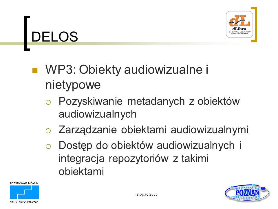 DELOS WP3: Obiekty audiowizualne i nietypowe
