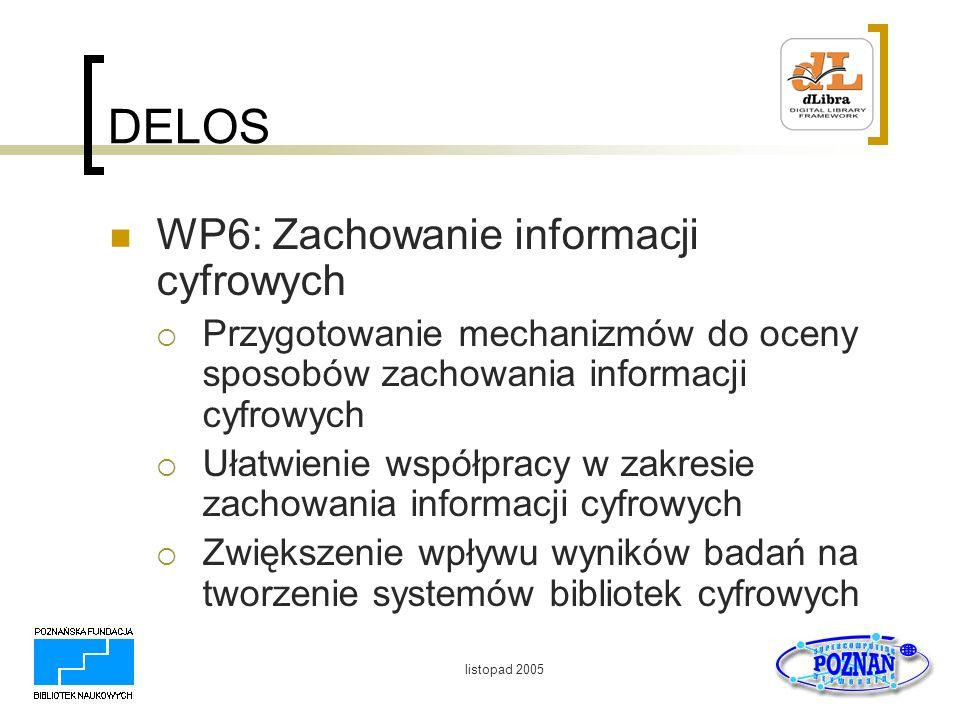 DELOS WP6: Zachowanie informacji cyfrowych