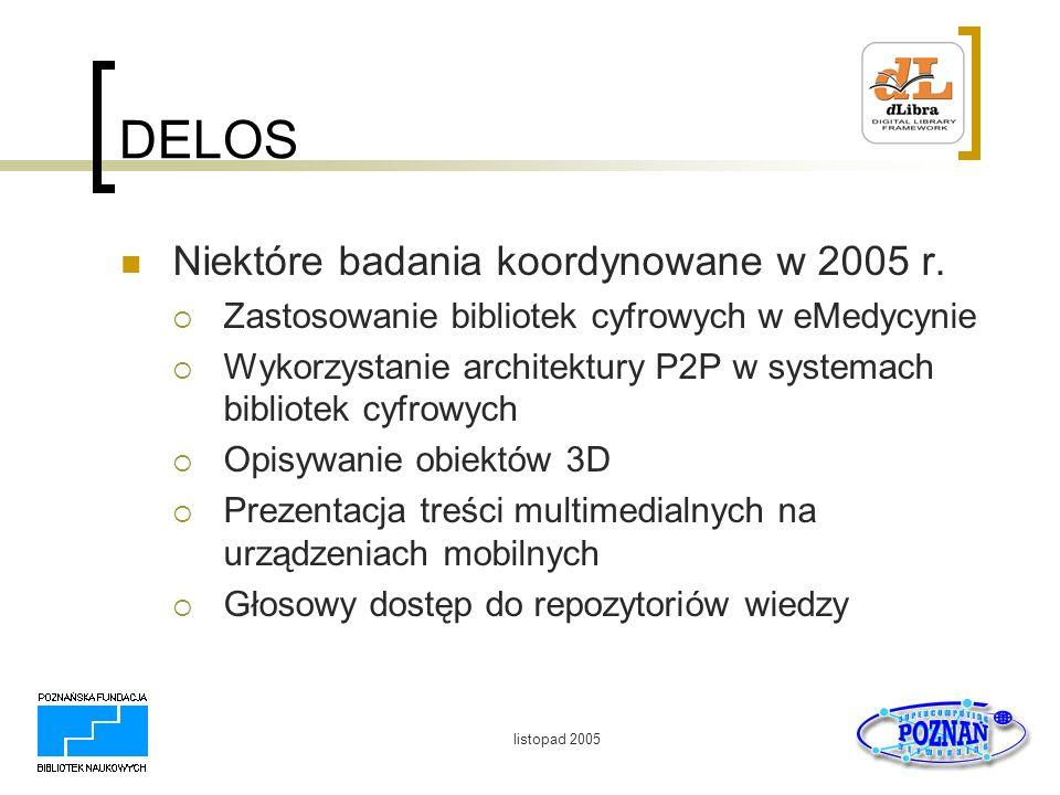 DELOS Niektóre badania koordynowane w 2005 r.