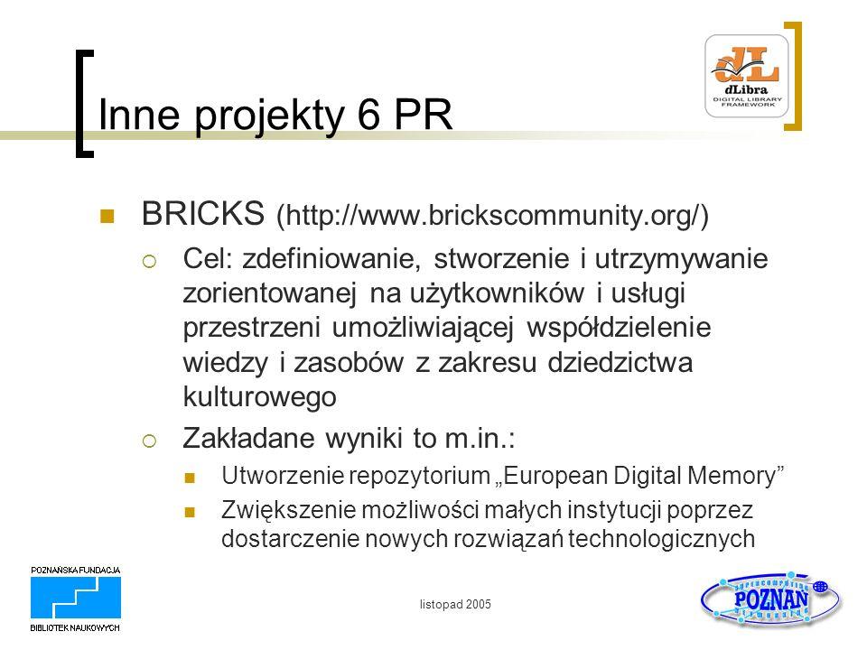 Inne projekty 6 PR BRICKS (http://www.brickscommunity.org/)