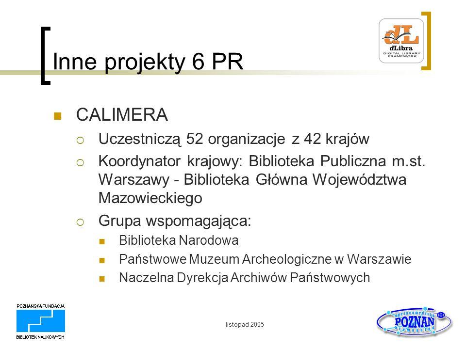 Inne projekty 6 PR CALIMERA Uczestniczą 52 organizacje z 42 krajów