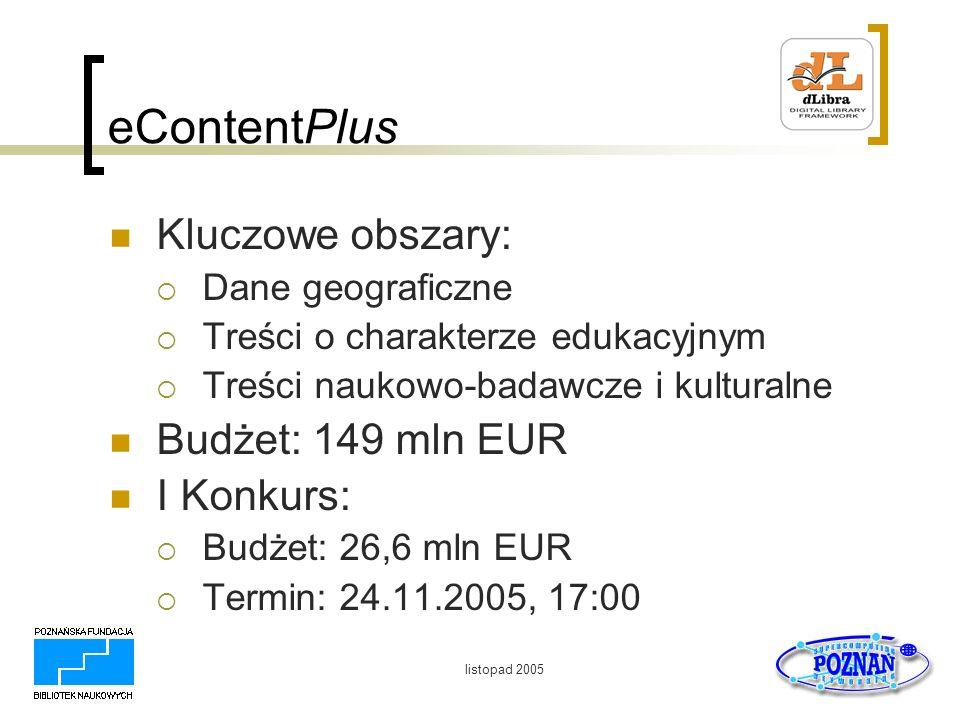 eContentPlus Kluczowe obszary: Budżet: 149 mln EUR I Konkurs: