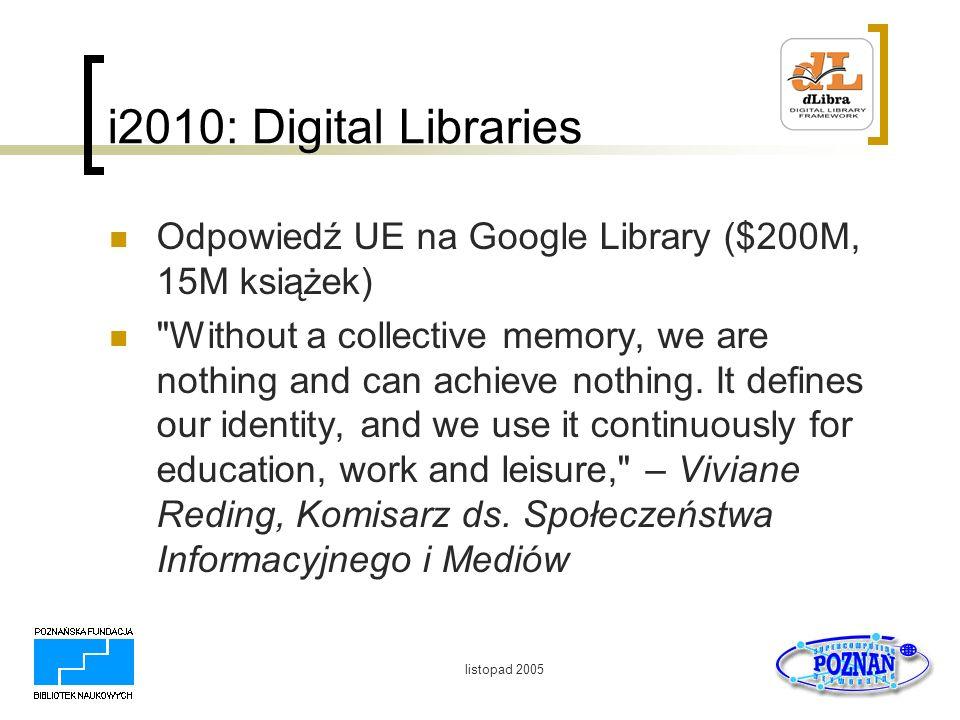 i2010: Digital Libraries Odpowiedź UE na Google Library ($200M, 15M książek)
