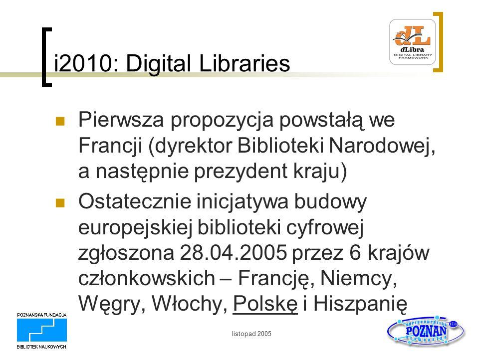 i2010: Digital Libraries Pierwsza propozycja powstałą we Francji (dyrektor Biblioteki Narodowej, a następnie prezydent kraju)