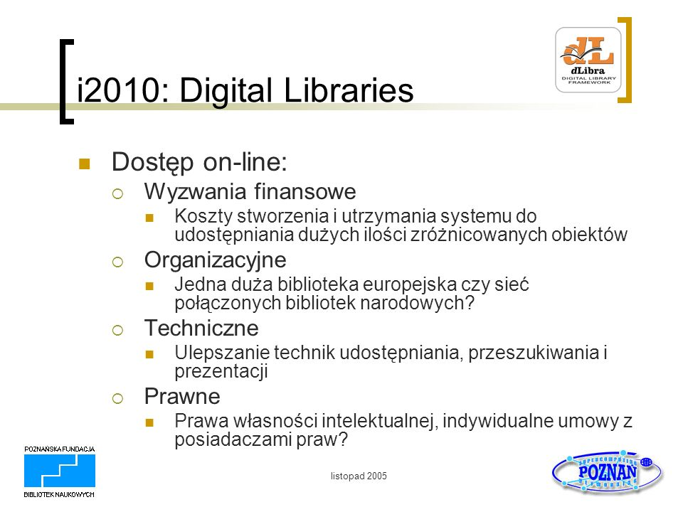 i2010: Digital Libraries Dostęp on-line: Wyzwania finansowe