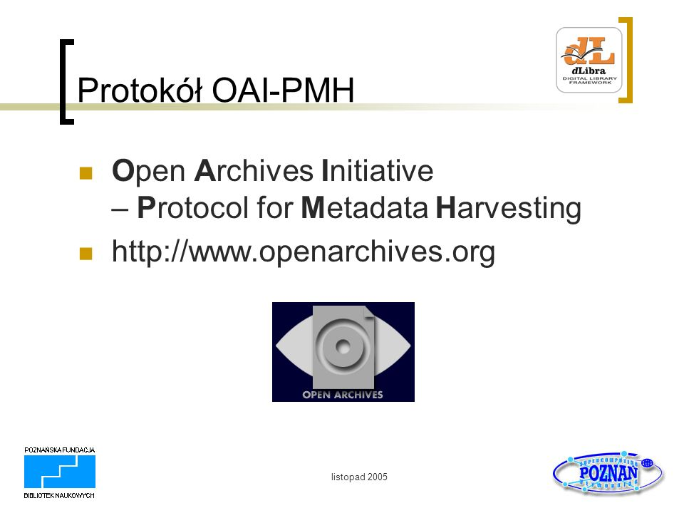 Protokół OAI-PMH Open Archives Initiative – Protocol for Metadata Harvesting. http://www.openarchives.org.