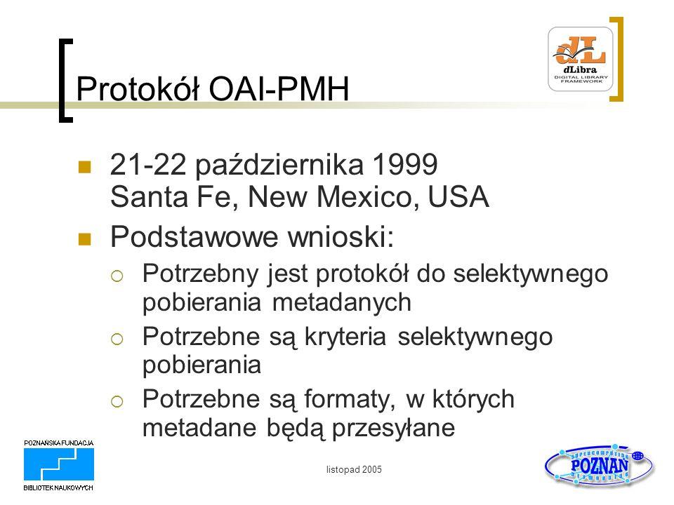 Protokół OAI-PMH 21-22 października 1999 Santa Fe, New Mexico, USA